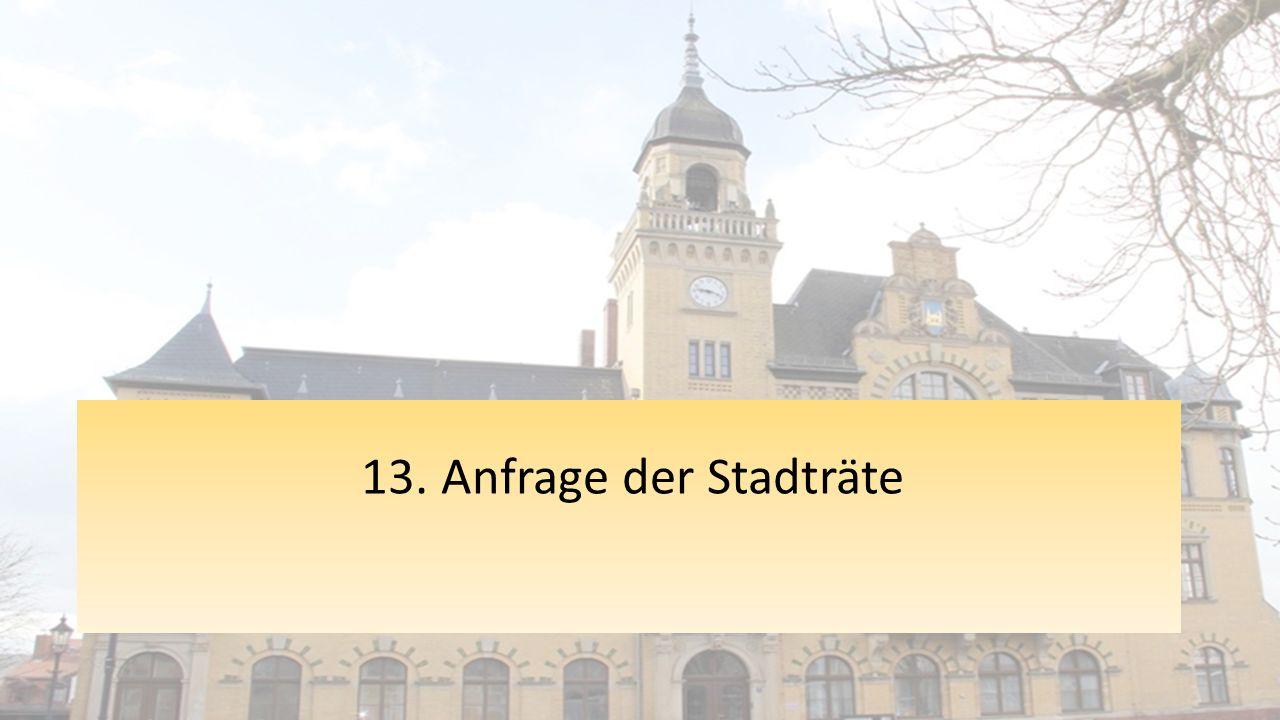 13. Anfrage der Stadträte