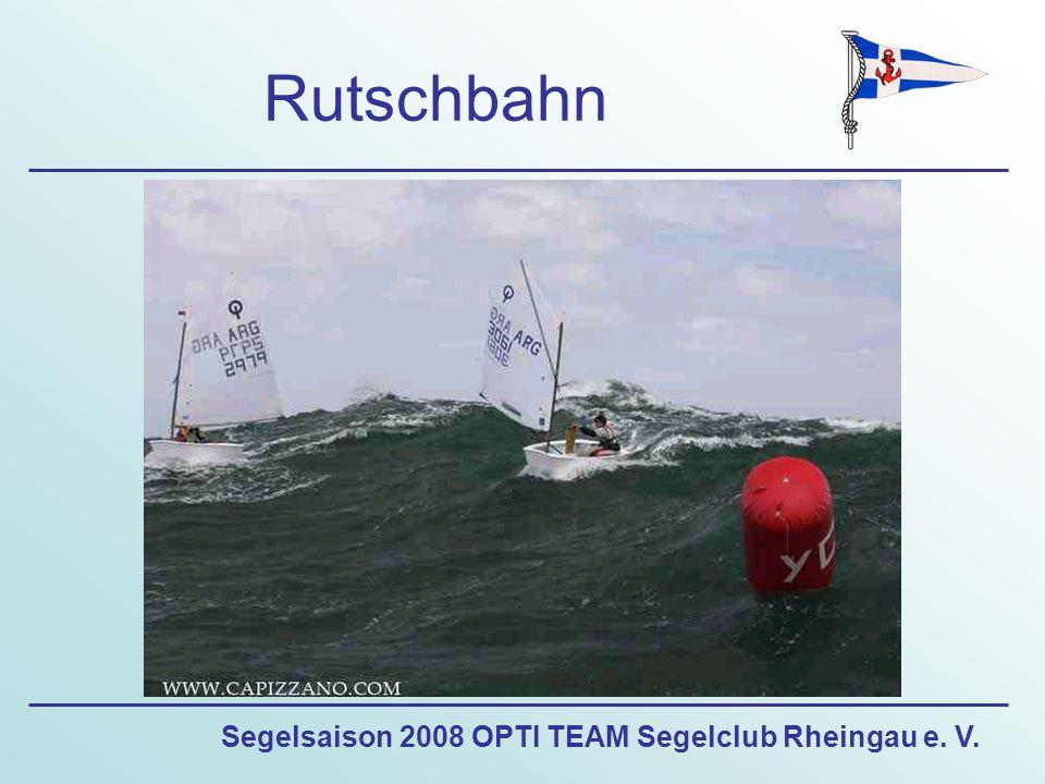 Segelsaison 2008 OPTI TEAM Segelclub Rheingau e. V. Rutschbahn