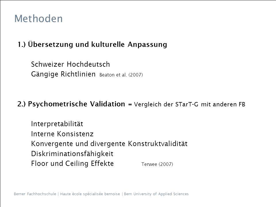 Methoden 1.) Übersetzung und kulturelle Anpassung Schweizer Hochdeutsch Gängige Richtlinien Beaton et al.