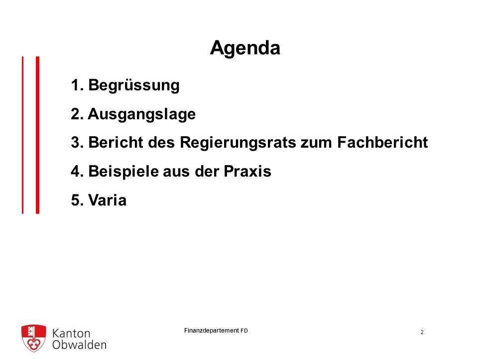 Finanzdepartement FD 1. Begrüssung 2. Ausgangslage 3.