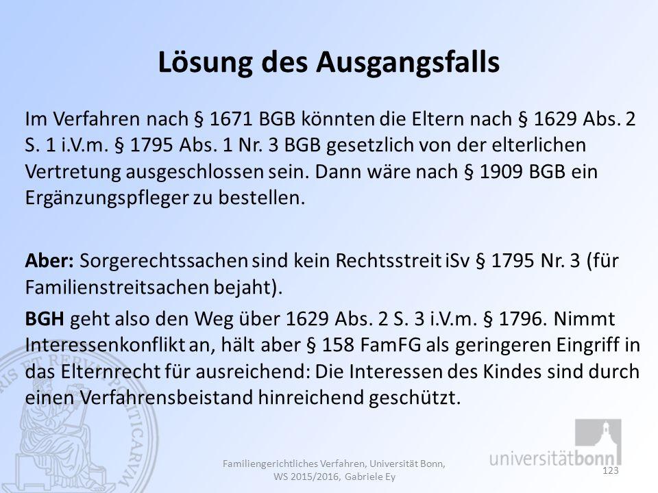 Lösung des Ausgangsfalls Im Verfahren nach § 1671 BGB könnten die Eltern nach § 1629 Abs.