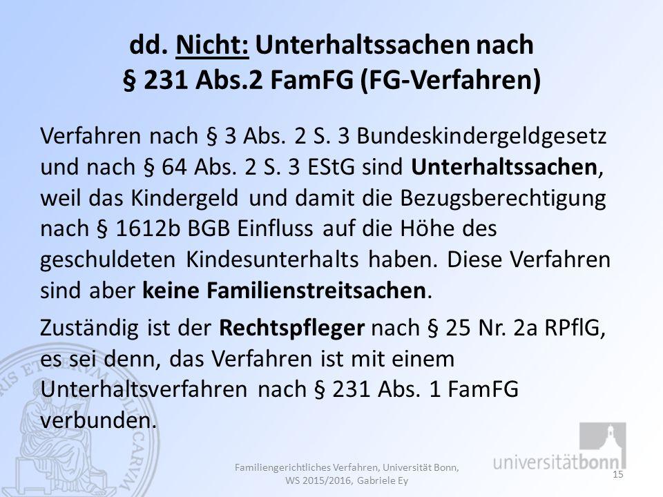 dd.Nicht: Unterhaltssachen nach § 231 Abs.2 FamFG (FG-Verfahren) Verfahren nach § 3 Abs.