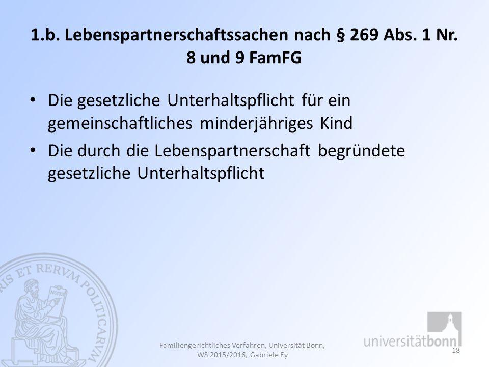 1.b.Lebenspartnerschaftssachen nach § 269 Abs. 1 Nr.