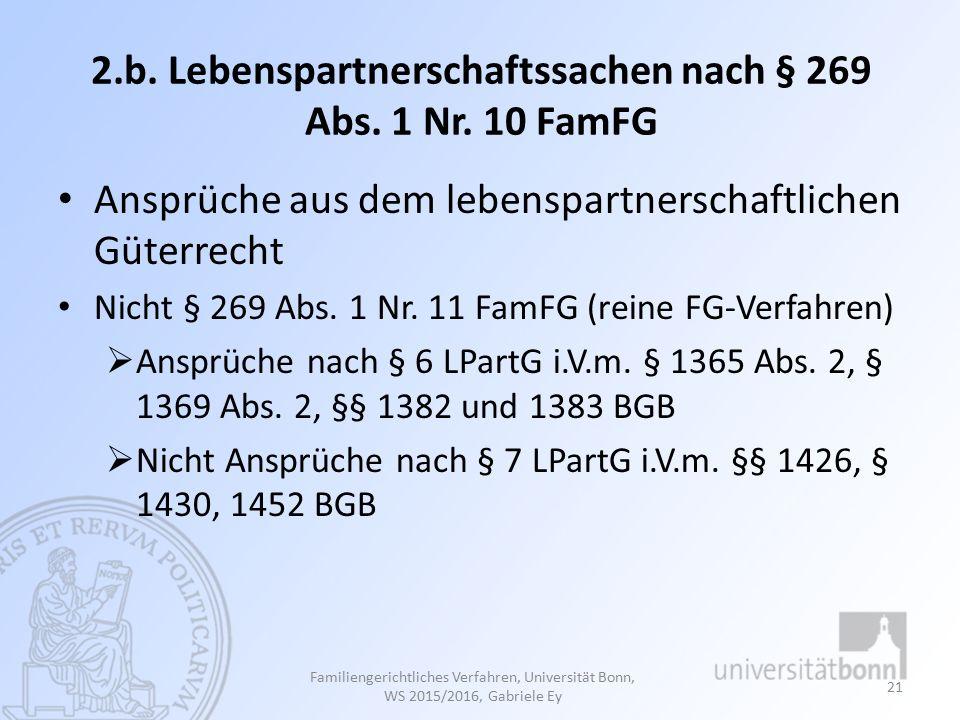 2.b.Lebenspartnerschaftssachen nach § 269 Abs. 1 Nr.