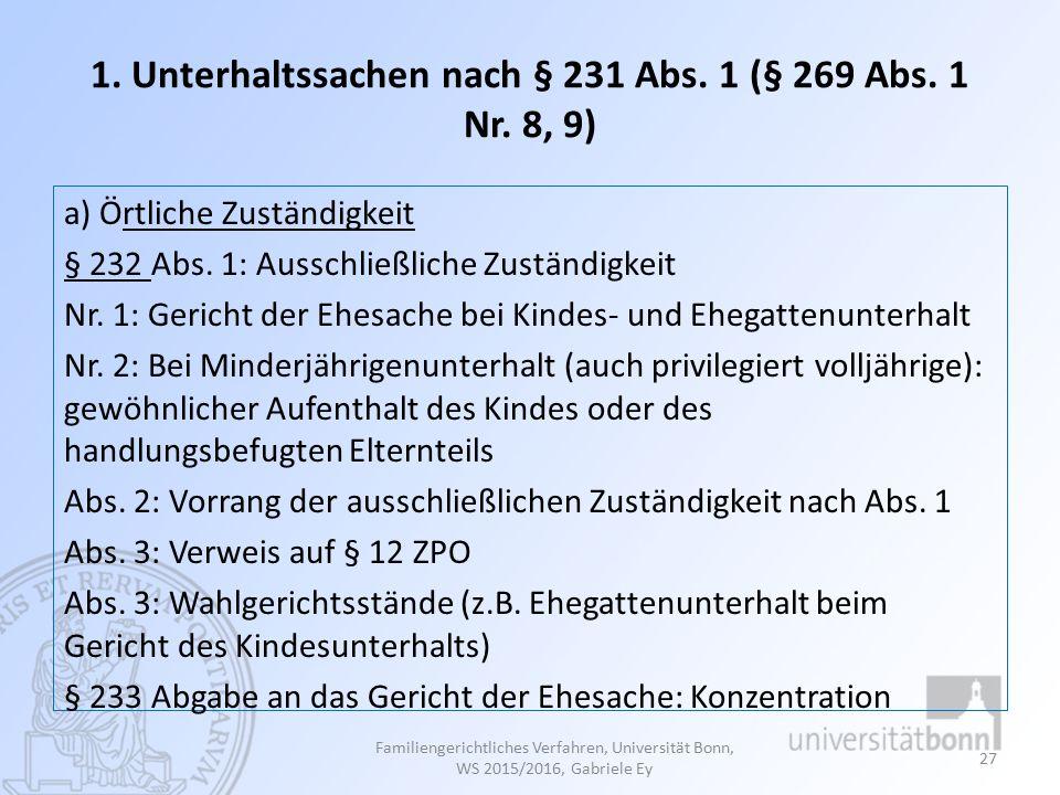 1.Unterhaltssachen nach § 231 Abs. 1 (§ 269 Abs. 1 Nr.