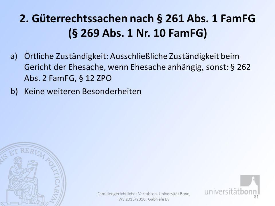 2.Güterrechtssachen nach § 261 Abs. 1 FamFG (§ 269 Abs.