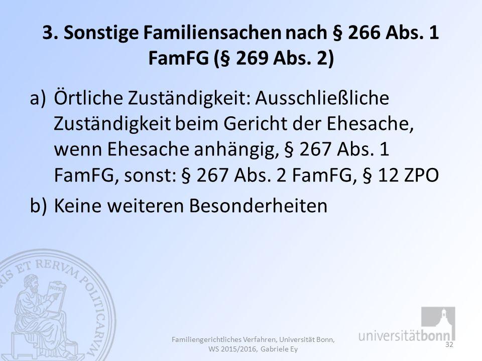 3.Sonstige Familiensachen nach § 266 Abs. 1 FamFG (§ 269 Abs.