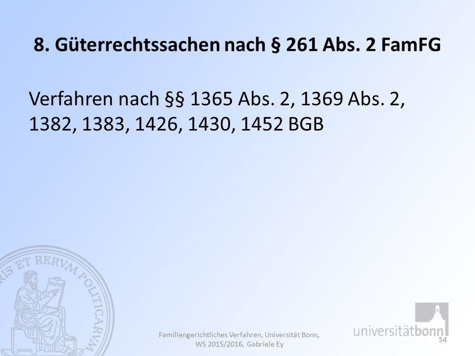 8.Güterrechtssachen nach § 261 Abs. 2 FamFG Verfahren nach §§ 1365 Abs.