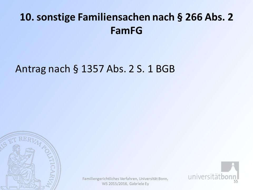 10.sonstige Familiensachen nach § 266 Abs. 2 FamFG Antrag nach § 1357 Abs.