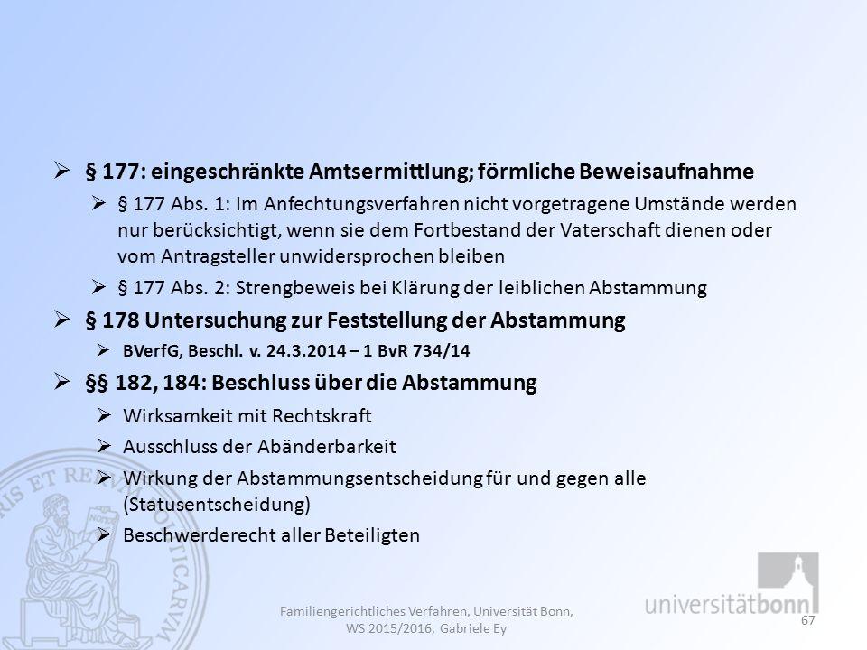  § 177: eingeschränkte Amtsermittlung; förmliche Beweisaufnahme  § 177 Abs.
