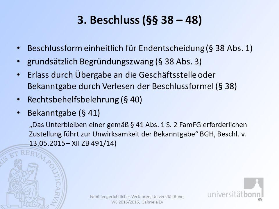 3.Beschluss (§§ 38 – 48) Beschlussform einheitlich für Endentscheidung (§ 38 Abs.