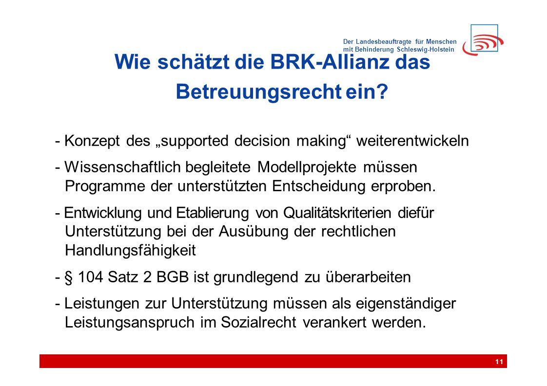 """Der Landesbeauftragte für Menschen mit Behinderung Schleswig-Holstein Wie schätzt die BRK-Allianz das Betreuungsrecht ein? - Konzept des """"supported de"""