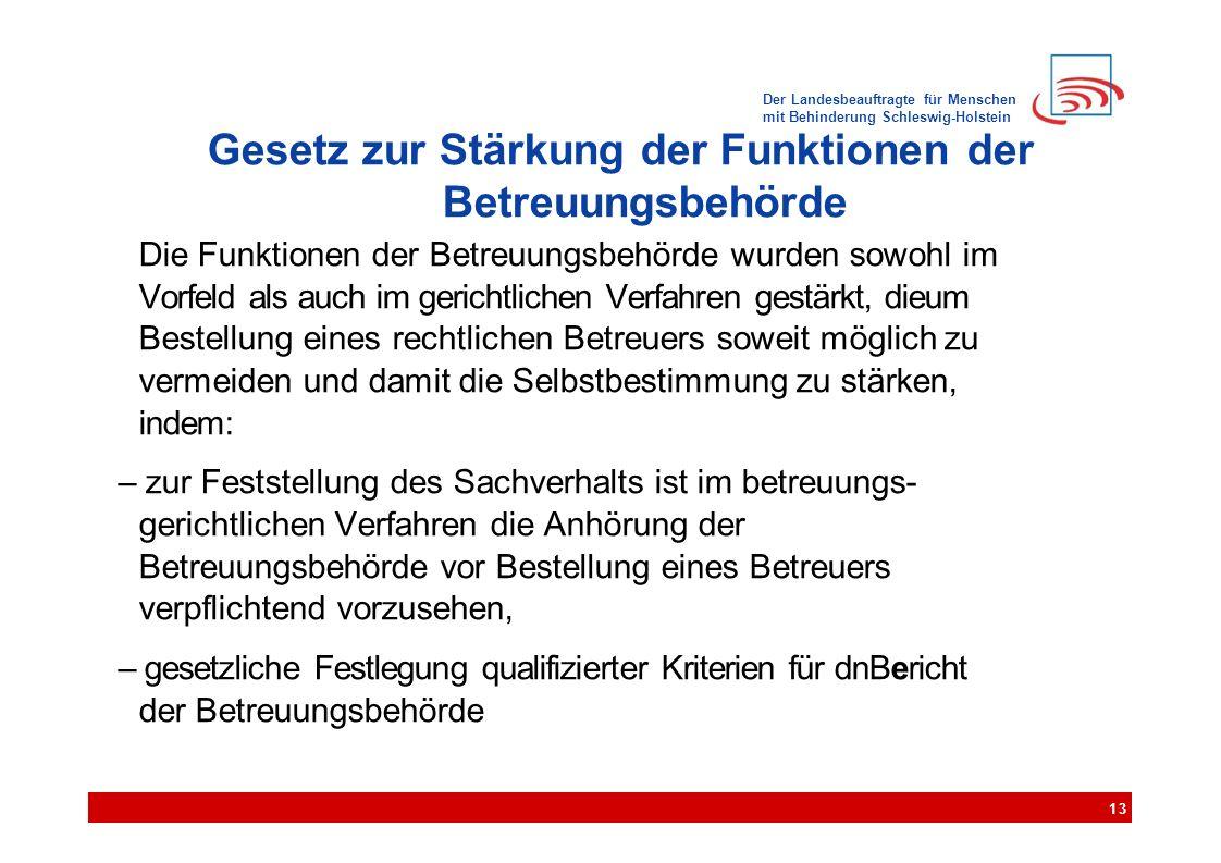 Der Landesbeauftragte für Menschen mit Behinderung Schleswig-Holstein Gesetz zur Stärkung der Funktionen der Betreuungsbehörde Die Funktionen der Betr