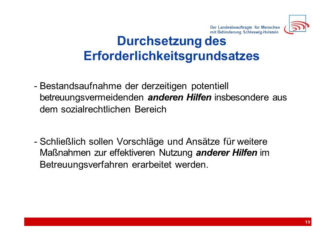 Der Landesbeauftragte für Menschen mit Behinderung Schleswig-Holstein Durchsetzung des Erforderlichkeitsgrundsatzes - Bestandsaufnahme der derzeitigen