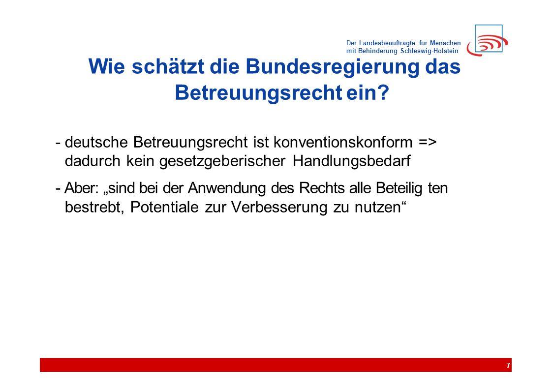 Der Landesbeauftragte für Menschen mit Behinderung Schleswig-Holstein Wie schätzt die Bundesregierung das Betreuungsrecht ein.