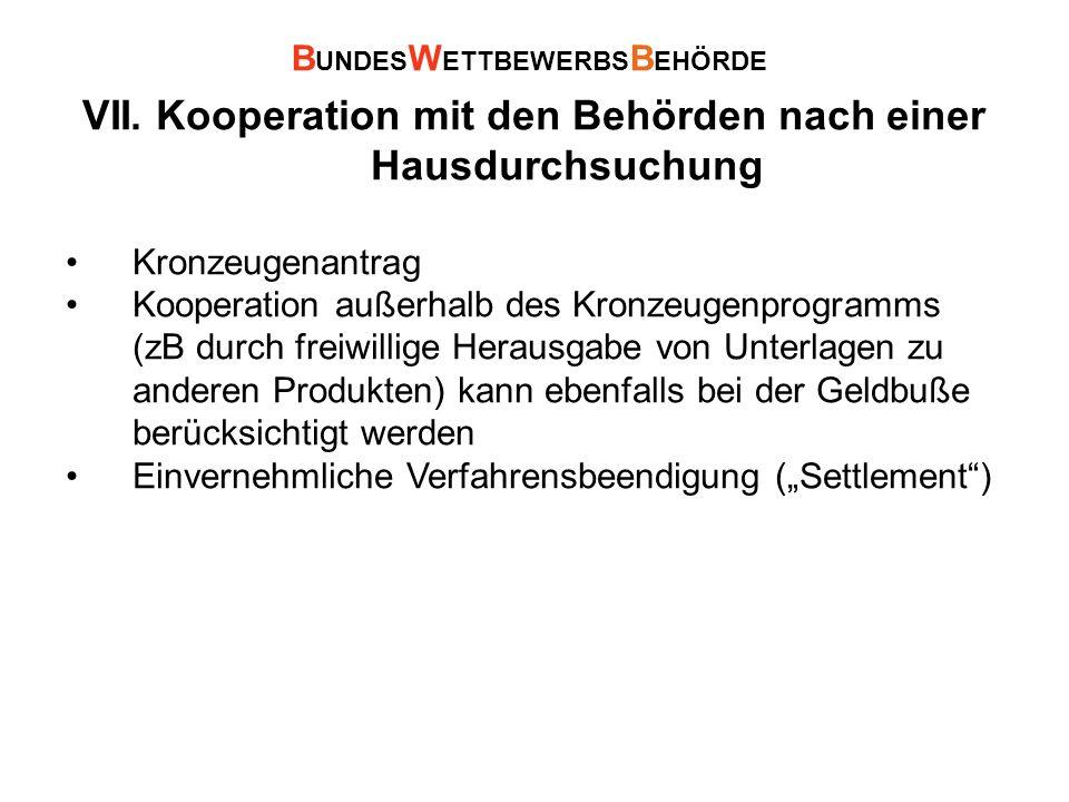 VII. Kooperation mit den Behörden nach einer Hausdurchsuchung Kronzeugenantrag Kooperation außerhalb des Kronzeugenprogramms (zB durch freiwillige Her