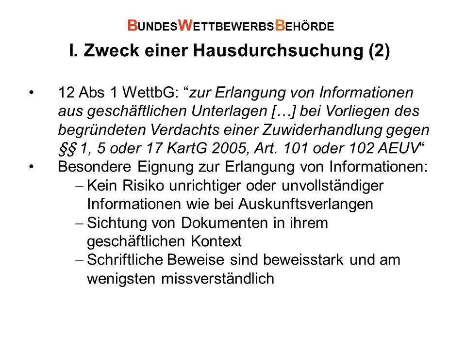 """I. Zweck einer Hausdurchsuchung (2) 12 Abs 1 WettbG: """"zur Erlangung von Informationen aus geschäftlichen Unterlagen […] bei Vorliegen des begründeten"""