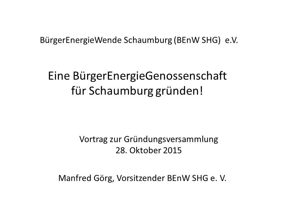 Hintergründe: Arbeitskreis BürgerEnergieWende Schaumburg Gründung: Februar 2013 BürgerEnergieWende Schaumburg e.