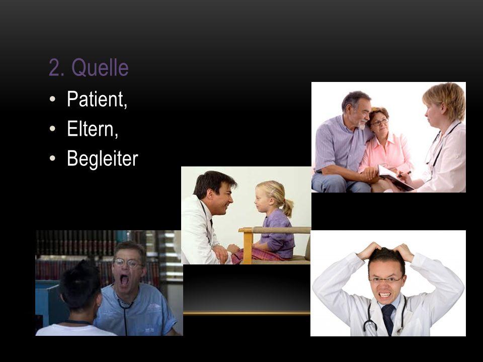 2. Quelle Patient, Eltern, Begleiter
