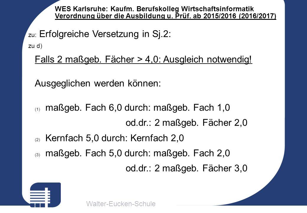 Walter-Eucken-Schule WES Karlsruhe: Kaufm. Berufskolleg Wirtschaftsinformatik Verordnung über die Ausbildung u. Prüf. ab 2015/2016 (2016/2017) zu: Erf