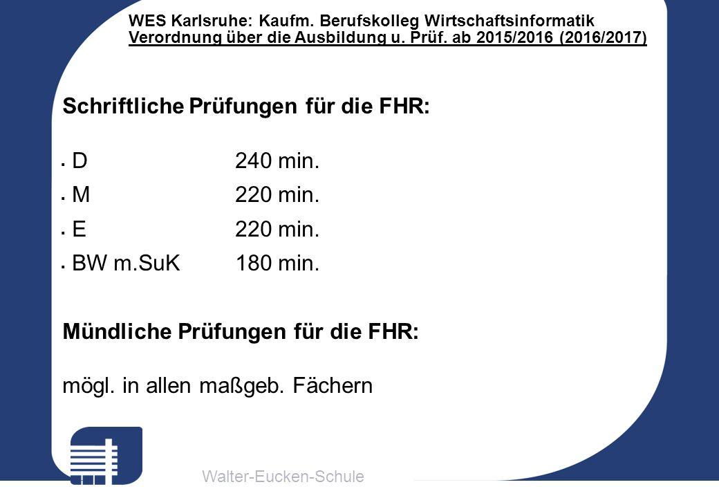 Walter-Eucken-Schule WES Karlsruhe: Kaufm. Berufskolleg Wirtschaftsinformatik Verordnung über die Ausbildung u. Prüf. ab 2015/2016 (2016/2017) Schrift