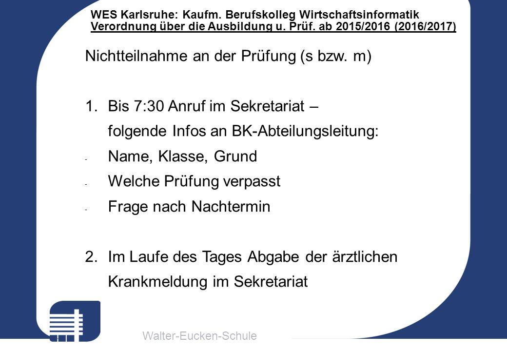 Walter-Eucken-Schule WES Karlsruhe: Kaufm. Berufskolleg Wirtschaftsinformatik Verordnung über die Ausbildung u. Prüf. ab 2015/2016 (2016/2017) Nichtte