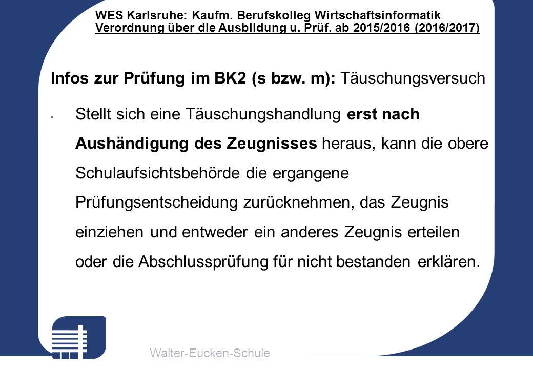 Walter-Eucken-Schule WES Karlsruhe: Kaufm. Berufskolleg Wirtschaftsinformatik Verordnung über die Ausbildung u. Prüf. ab 2015/2016 (2016/2017) Infos z