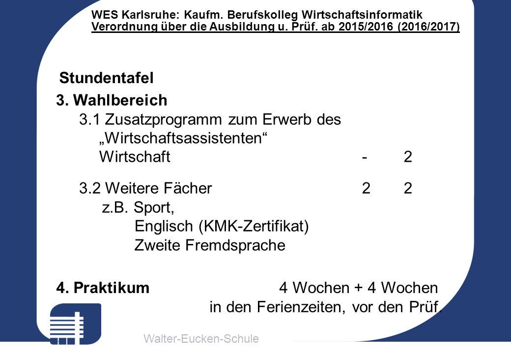 Walter-Eucken-Schule WES Karlsruhe: Kaufm. Berufskolleg Wirtschaftsinformatik Verordnung über die Ausbildung u. Prüf. ab 2015/2016 (2016/2017) Stunden