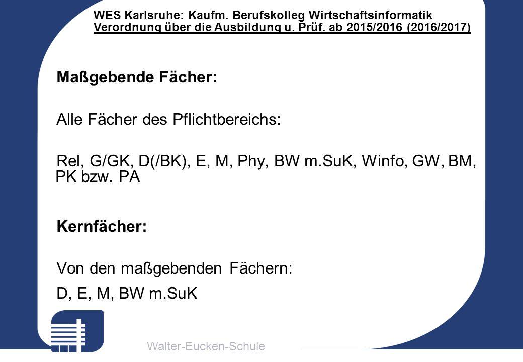 Walter-Eucken-Schule WES Karlsruhe: Kaufm. Berufskolleg Wirtschaftsinformatik Verordnung über die Ausbildung u. Prüf. ab 2015/2016 (2016/2017) Maßgebe
