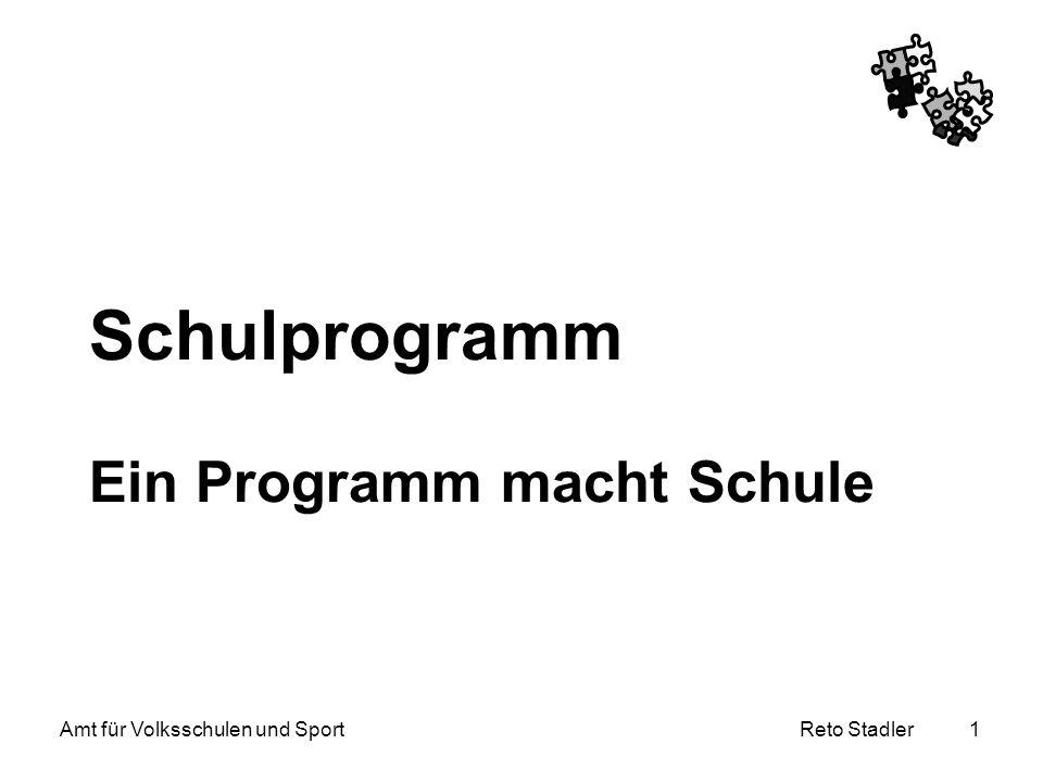 Reto Stadler Amt für Volksschulen und Sport 22 Evaluation klare Ziele geringer Aufwand, wenn Ziele klar: Z.B.