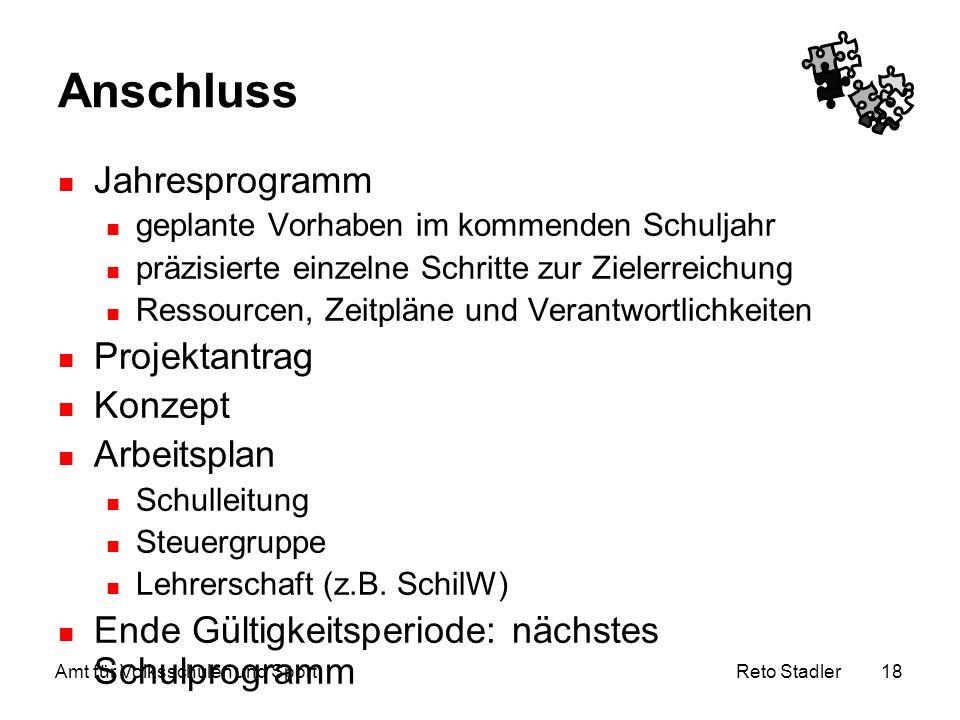 Reto Stadler Amt für Volksschulen und Sport 18 Anschluss Jahresprogramm geplante Vorhaben im kommenden Schuljahr präzisierte einzelne Schritte zur Zie