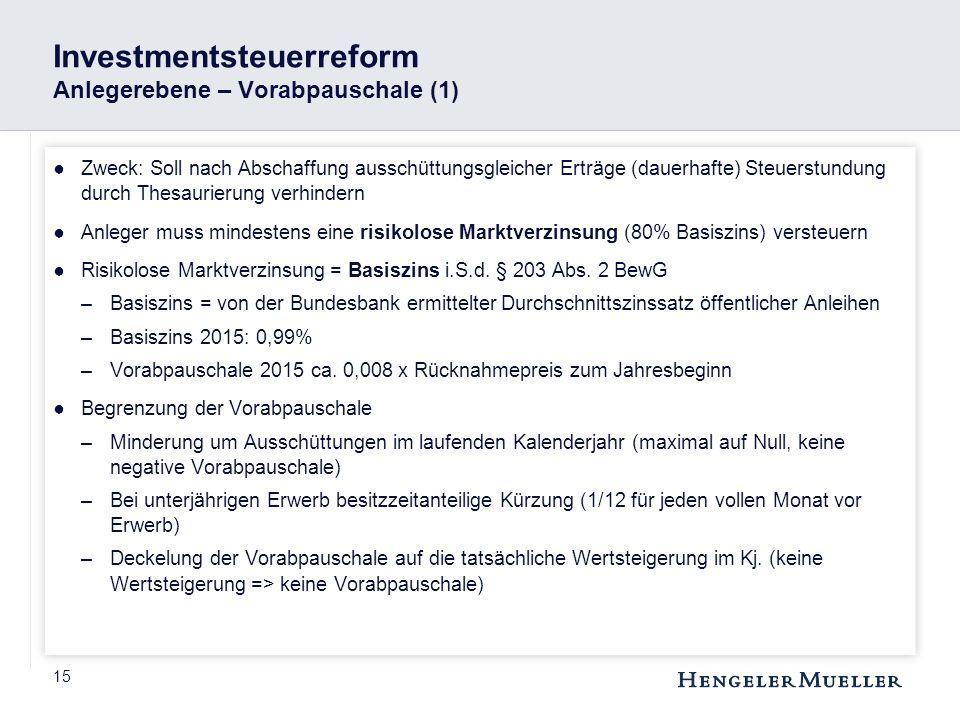 15 Investmentsteuerreform Anlegerebene – Vorabpauschale (1) ●Zweck: Soll nach Abschaffung ausschüttungsgleicher Erträge (dauerhafte) Steuerstundung du