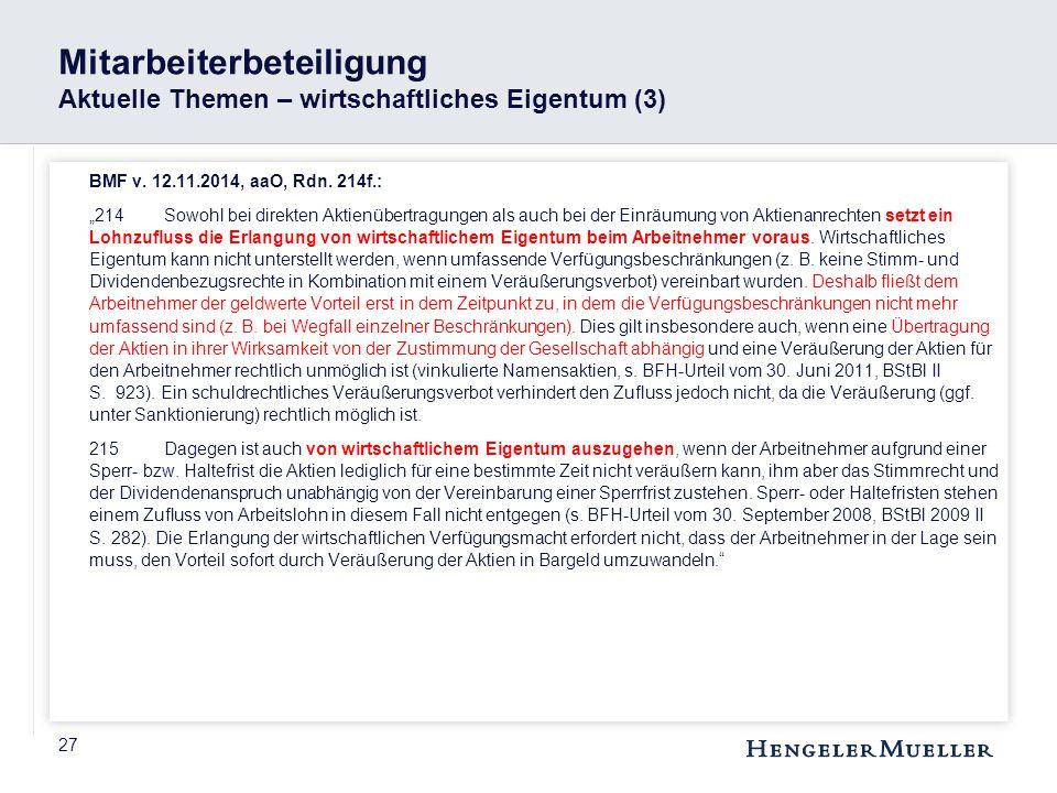 """27 Mitarbeiterbeteiligung Aktuelle Themen – wirtschaftliches Eigentum (3) BMF v. 12.11.2014, aaO, Rdn. 214f.: """"214Sowohl bei direkten Aktienübertragun"""