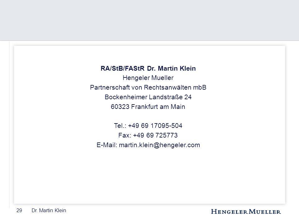 29 Dr. Martin Klein RA/StB/FAStR Dr. Martin Klein Hengeler Mueller Partnerschaft von Rechtsanwälten mbB Bockenheimer Landstraße 24 60323 Frankfurt am
