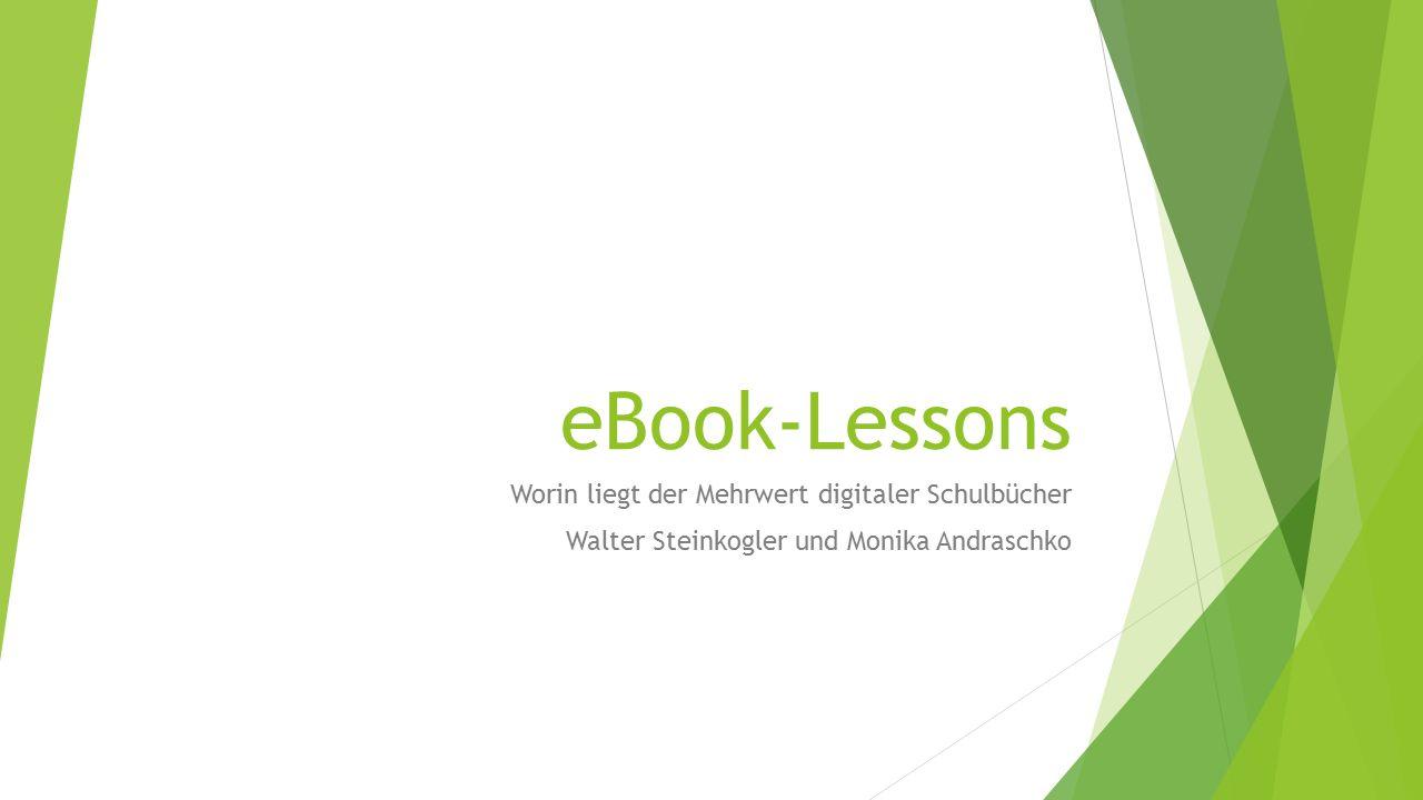 eBook-Lessons Worin liegt der Mehrwert digitaler Schulbücher Walter Steinkogler und Monika Andraschko