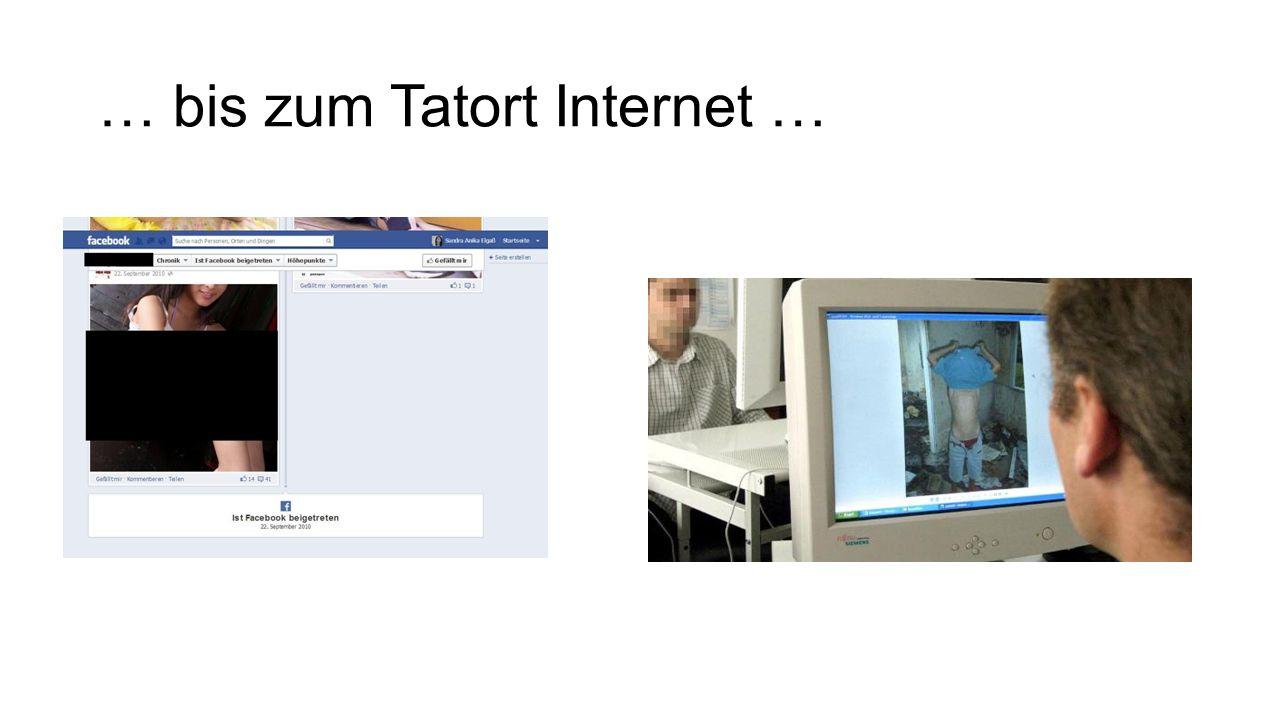 … bis zum Tatort Internet …