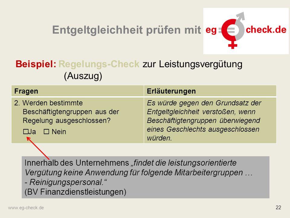 www.eg-check.de 22 Entgeltgleichheit prüfen mit Beispiel: Regelungs-Check zur Leistungsvergütung (Auszug) FragenErläuterungen 2.