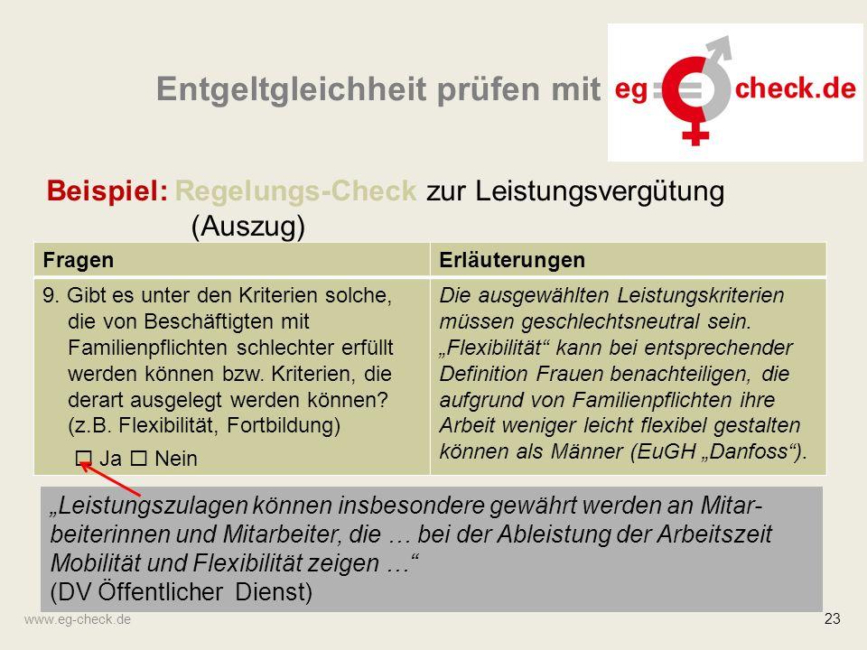 www.eg-check.de 23 Entgeltgleichheit prüfen mit Beispiel: Regelungs-Check zur Leistungsvergütung (Auszug) FragenErläuterungen 9. Gibt es unter den Kri