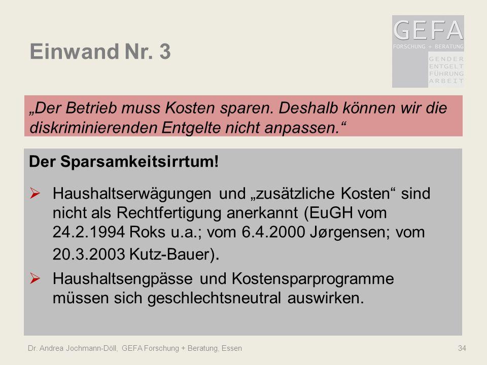 """Einwand Nr. 3 """"Der Betrieb muss Kosten sparen. Deshalb können wir die diskriminierenden Entgelte nicht anpassen."""" Dr. Andrea Jochmann-Döll, GEFA Forsc"""