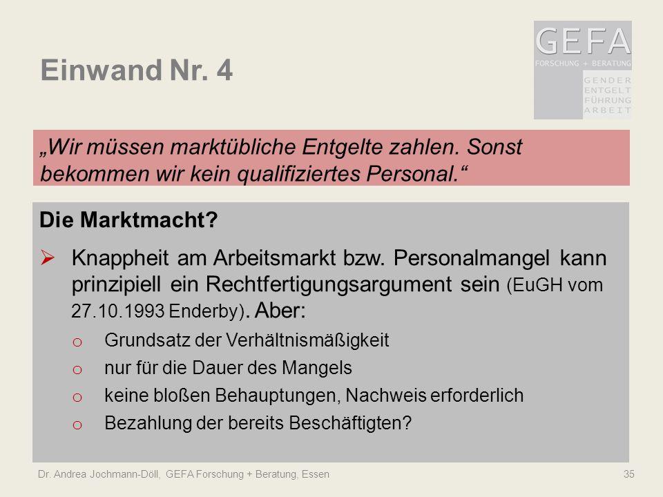 """Einwand Nr. 4 """"Wir müssen marktübliche Entgelte zahlen. Sonst bekommen wir kein qualifiziertes Personal."""" Dr. Andrea Jochmann-Döll, GEFA Forschung + B"""
