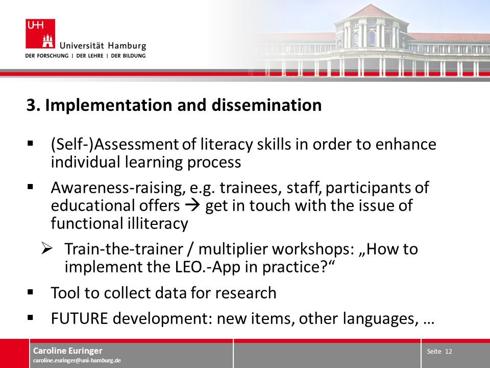 Caroline Euringer caroline.euringer@uni-hamburg.de 3. Implementation and dissemination  (Self-)Assessment of literacy skills in order to enhance indi