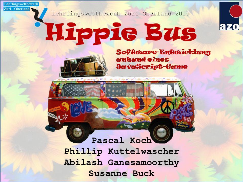 Pascal Koch Phillip Kuttelwascher Abilash Ganesamoorthy Susanne Buck Hippie Bus Software-Entwicklung anhand eines JavaScript-Game Lehrlingswettbewerb Züri Oberland 2015