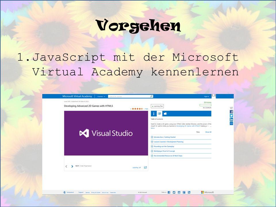 Vorgehen 1.JavaScript mit der Microsoft Virtual Academy kennenlernen