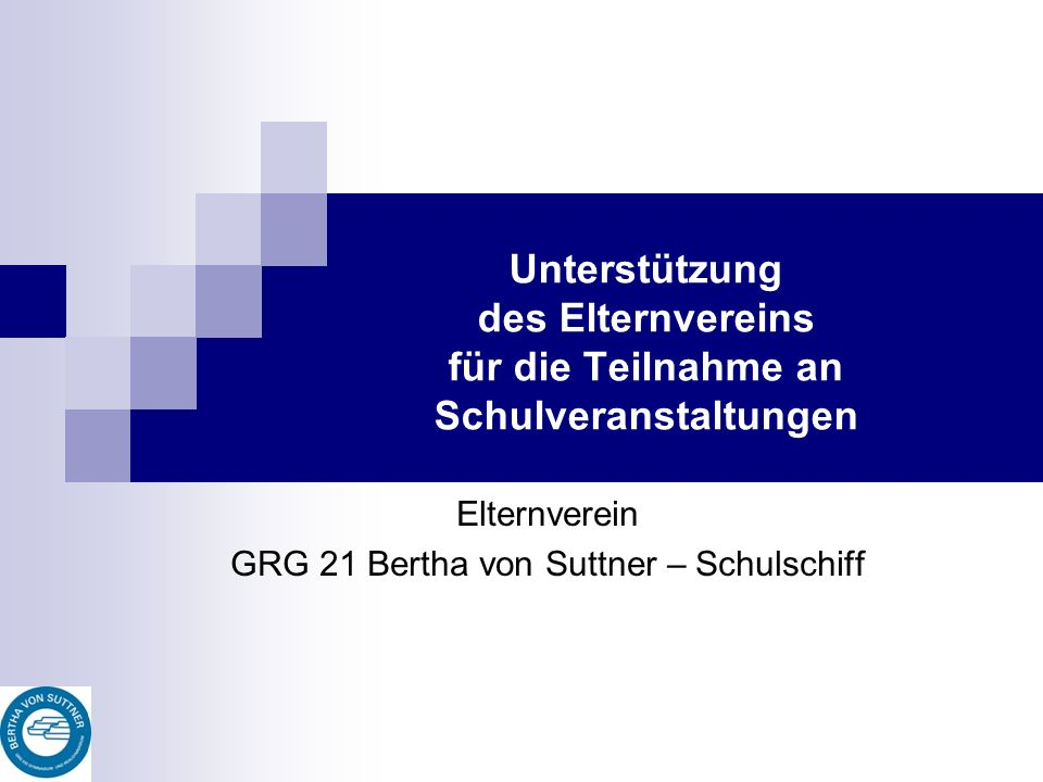 Unterstützung des Elternvereins für die Teilnahme an Schulveranstaltungen Elternverein GRG 21 Bertha von Suttner – Schulschiff