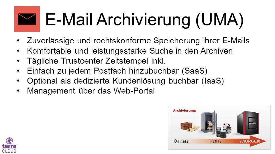 E-Mail Archivierung (UMA) Zuverlässige und rechtskonforme Speicherung ihrer E-Mails Komfortable und leistungsstarke Suche in den Archiven Tägliche Trustcenter Zeitstempel inkl.