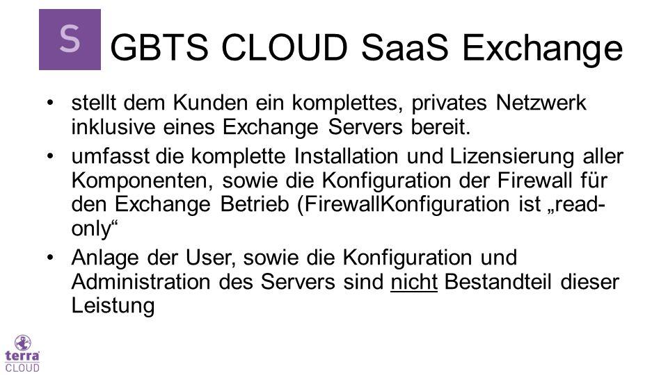 GBTS CLOUD SaaS Exchange stellt dem Kunden ein komplettes, privates Netzwerk inklusive eines Exchange Servers bereit. umfasst die komplette Installati