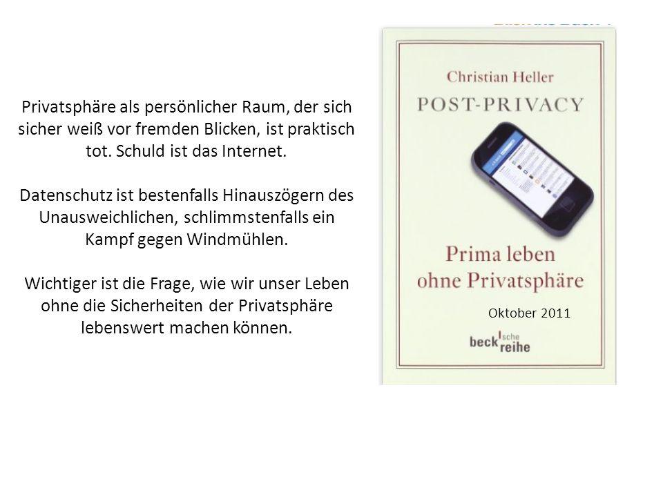 Privatsphäre als persönlicher Raum, der sich sicher weiß vor fremden Blicken, ist praktisch tot.