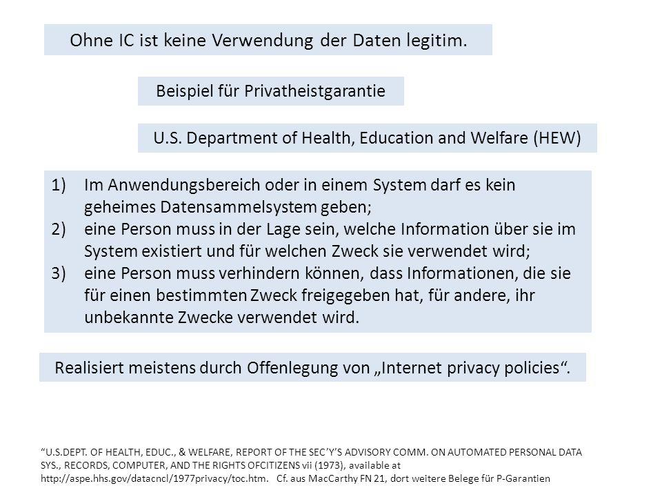 Ohne IC ist keine Verwendung der Daten legitim. Beispiel für Privatheistgarantie U.S.