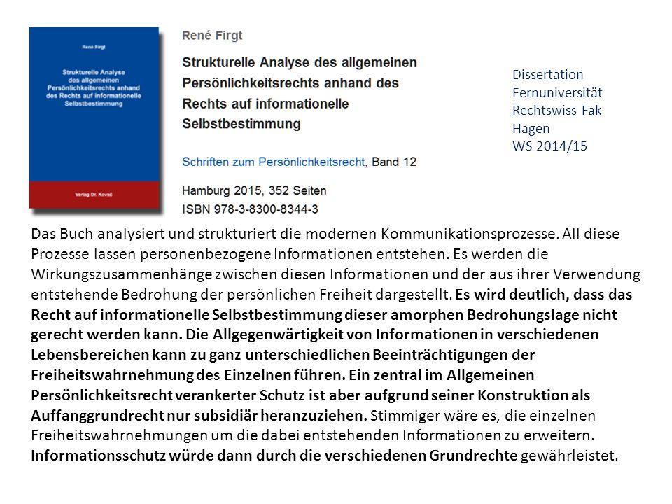Dissertation Fernuniversität Rechtswiss Fak Hagen WS 2014/15 Das Buch analysiert und strukturiert die modernen Kommunikationsprozesse.