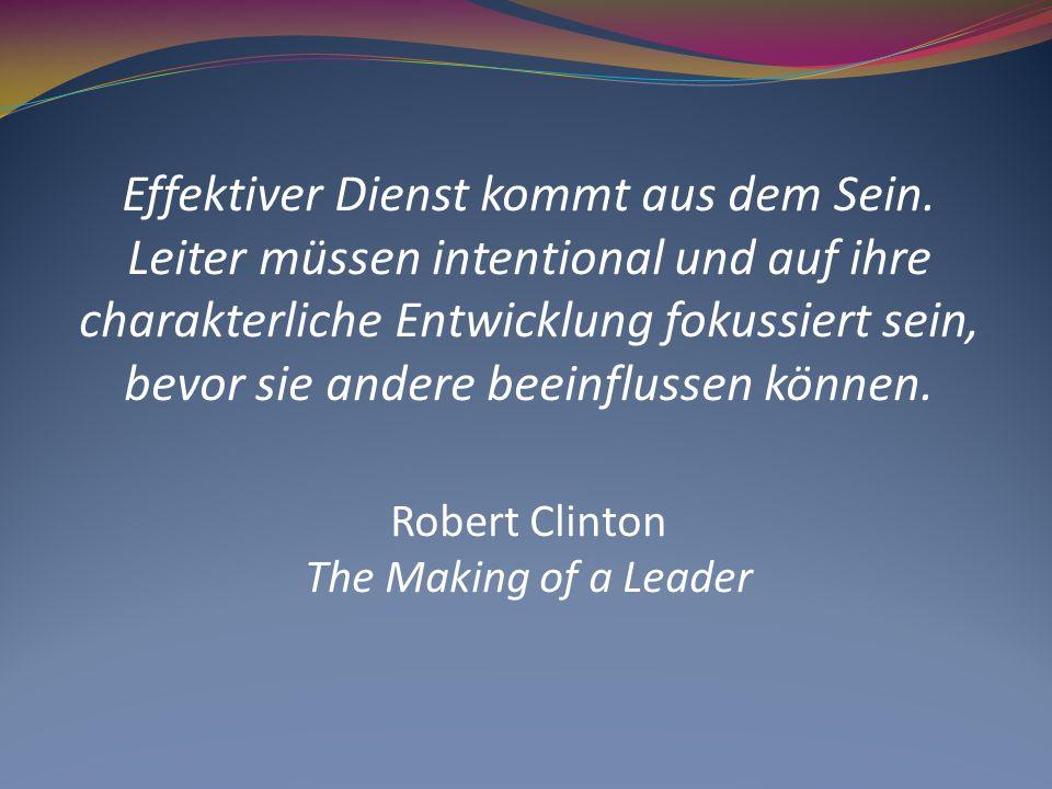 Effektiver Dienst kommt aus dem Sein. Leiter müssen intentional und auf ihre charakterliche Entwicklung fokussiert sein, bevor sie andere beeinflussen